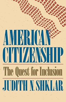 American Citizenship By Shklar, Judith N.