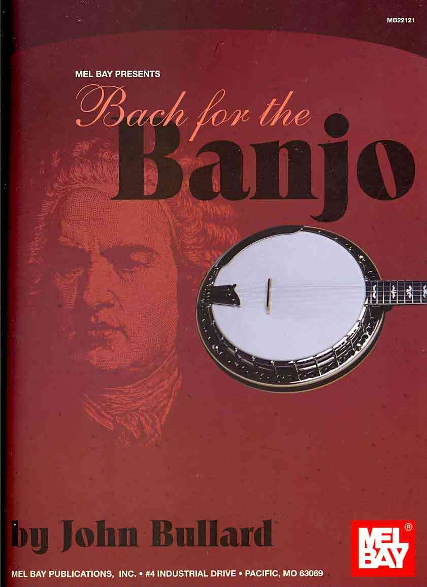 Mel Bay Presents Bach for the Banjo By Bullard, John
